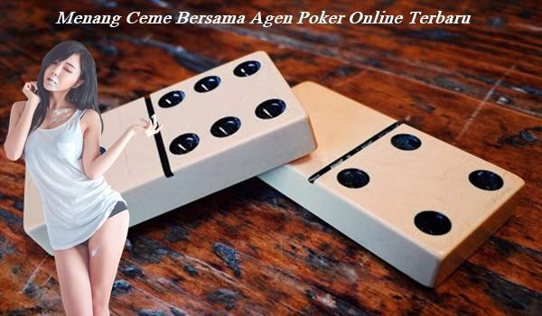 Menang Ceme Bersama Agen Poker Online Terbaru